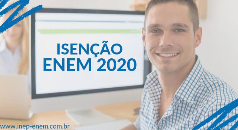 ISENÇÃO ENEM 2020